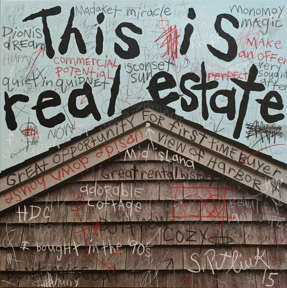 Stephen Pitliuk ,   This is Real Estate  ,  2015     mixed media on canvas ,  36 x 36 in. (91.4 x 91.4 cm)     SP150801